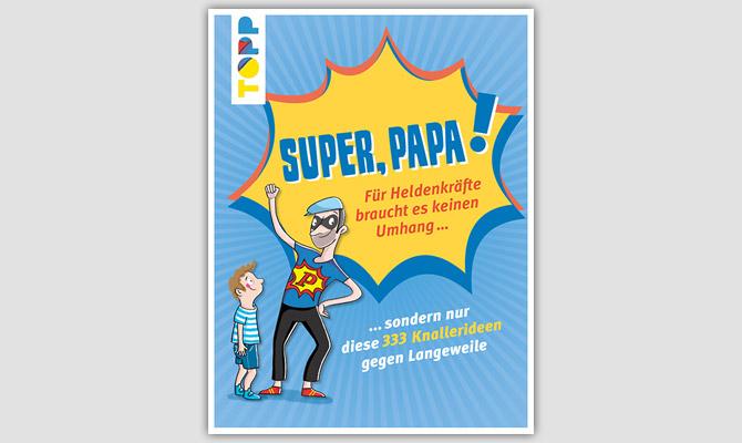 tppd-frechverlag-buch-super-papa-333-knallerideen-gegen-langeweile-01